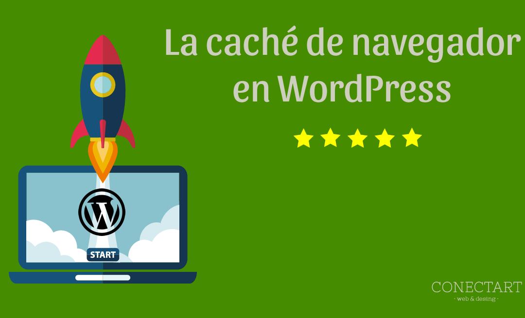 Especificar caché de navegador en wordpress